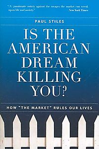 Is the American Dream Killing You?