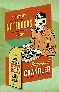 The Notebooks of Raymond Chandler