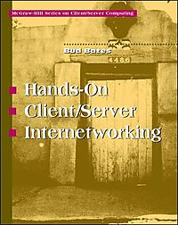 Hands-On Client/Server Internetworking