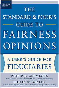 The Standard & Poor's Guide to Fairness Opinions