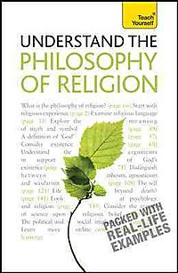 Teach Yourself Understand the Philosophy of Religion