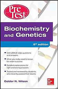 Biochemistry and Genetics PreTest Self-Assessment and Review