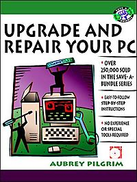 Upgrade and Repair Your PC
