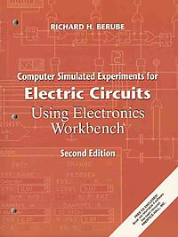 Computer Simulated Experiments for Electric Circuits Using Electronics Workbench