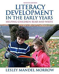 Literacy Development in the Early Years Helping Children Read and Write + Myeducationlab Pegasus