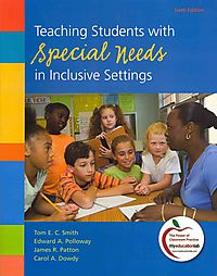 Teaching Students With Special Needs in Inclusive Settings + What Every Teacher Should Know About