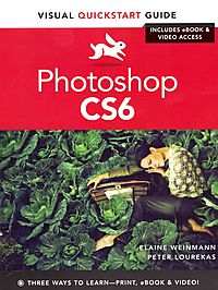 Photoshop CS6 For Windows and Macintosh Visual Quickstart Guide
