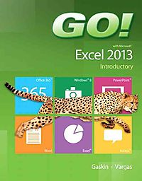 Go! with Microsoft Excel 2013 Introductory