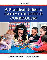 A Practical Guide to Early Childhood Curriculum + Enhanced Pearson Etext Access Card