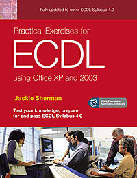 Practical Exercises for Ecdl Using Office Xp & 2003