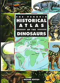 The Penguin Historical Atlas of Dinosaurs