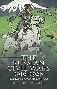"The ""Russian"" Civil Wars, 1916-1926"