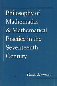 The Philosophy of Mathematics & Mathematical Practice in the Seventeenth Century
