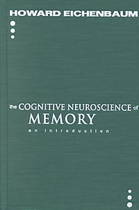 The Cognitive Neuroscience of Memory