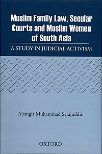 Muslim Family Law, Secular Courts and Muslim Women of South Asia