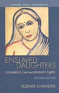 Enslaved Daughters Colonialism, Law and Women's Rights