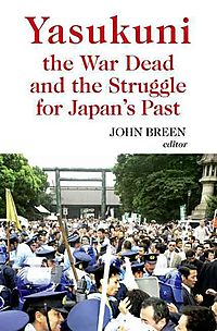 Yasukuni, the War Dead, and the Struggle for Japan's Past
