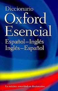 El Diccionario Oxford Esencial / the Concise Oxford Spanish Dictionary