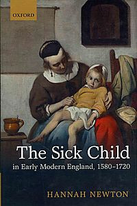 The Sick Child in Early Modern England, 1580-1720