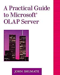 A Practical Guide to the Microsoft Olap Server