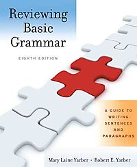 Reviewing Basic Grammar a Guide to Writing Sentences and Paragraphs