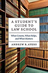 A Student's Guide to Law School