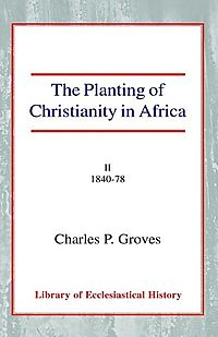 The Planting of Christianity in Africa II