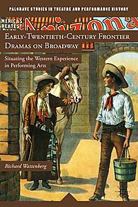 Early-Twentieth-Century Frontier Dramas on Broadway