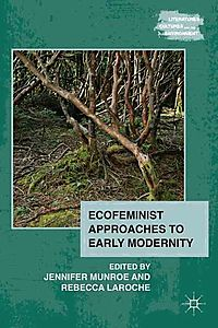 Ecofeminist Approaches to Early Modernity