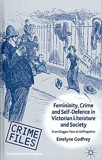 Femininity, Crime and Self-Defence in Victorian Literature and Society