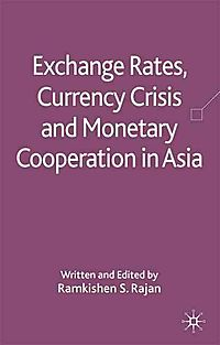 Exchange Rates, Currency Crisis and Monetary Cooperation in Asia
