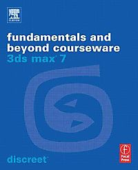 3ds Max 7 Fundamentals And Beyond Courseware