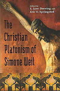 The Christian Platonism Of Simone Weil