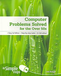 Computer Problems Solved for the Over 50s
