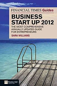The Financial Times Guide to Business Start Up 2012