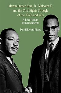 Martin Luther King Jr., Malcolm X, and the Civil Rights Struggle of the 1950s and 1960s