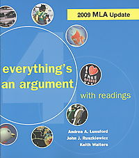 Everything's an Argument With Readings + Documenting Sources in MLA Style 2009 Update