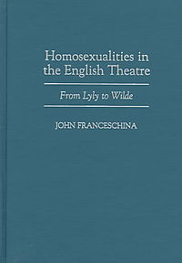 Homosexualities in the English Theatre