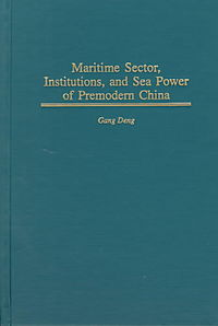 Maritime Sector, Institutions, and Sea Power of Premodern China