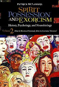 Spirit Possession and Exorcism: History, Psychology, and Neurobiology