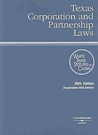 Texas Corporation and Partnership Laws 2004