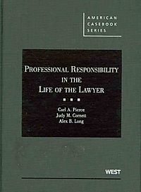 Professional Responsibility in the Life of the Lawyer