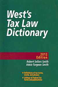 West Tax Law Dictionary 2012
