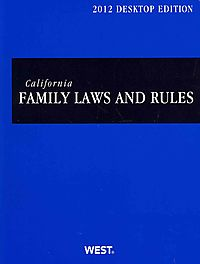 California Family Laws and Rules 2012