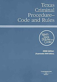 Texas Criminal Procedure Code and Rules 2008