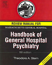 Review Manual for Massachusetts General Hospital Handbook of General Hospital Psychiatry