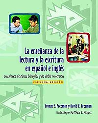 La Ensenanza De La Lectura Y La Escritura En Espanol E Ingles/ Teaching Reading and Writing in Spanish and English in Bilingual and Dual Language Classrooms