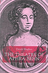 The Theatre of Aphra Behn