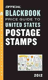 The Official Blackbook Price Guide to United States Postage Stamps 2012
