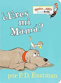 Eres Mi Mama? / Are You My Mother?